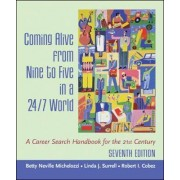 Coming Alive From Nine to Five in a 24/7 World by Betty Neville Michelozzi