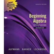 Beginning Algebra with Applications by Richard N. Aufmann