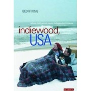 Indiewood, USA by Geoff King