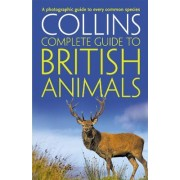 Collins Complete Guide: Collins Complete British Animals: A Photographic Guide to Every Common Species by Paul Sterry