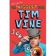 The (Not Quite) Biggest Ever Tim Vine Joke Book by Tim Vine
