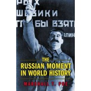The Russian Moment in World History by Marshall T. Poe