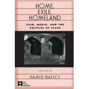 Home, Exile, Homeland by Hamid Naficy