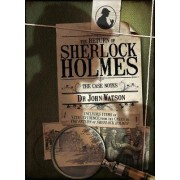 The Return of Sherlock Holmes: The Case Notes by Joel Jessup