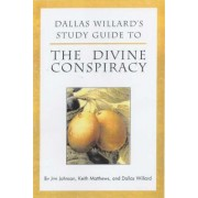 Dallas Willard's Guide to the Divine Conspiracy by Jan Johnson