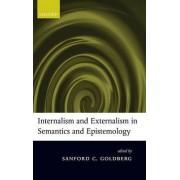 Internalism and Externalism in Semantics and Epistemology by Sanford C. Goldberg