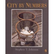 City by Numbers by Stephen T. Johnson