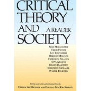 Critical Theory and Society by Stephen Eric Bronner