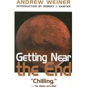 Getting Near the End by Andrew Weiner