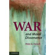 War and Moral Dissonance by Peter A. French