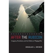 After the Rubicon by Douglas L. Kriner
