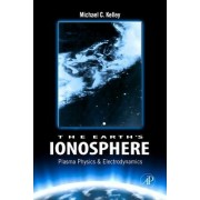 The Earths Ionosphere by Michael C. Kelley