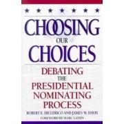 Choosing Our Choices by James W. Davis