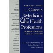 The Yale Guide to Careers in Medicine and the Health Professions by Jr. Professor Robert M. Donaldson