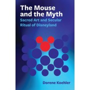 The Mouse and the Myth: Scared Art and Secular Ritual of Disney