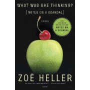 What Was She Thinking? by Zoe Heller