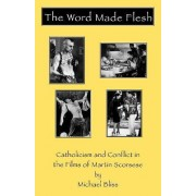 The Word Made Flesh by Michael Bliss