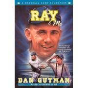 Ray & Me by Dan Gutman