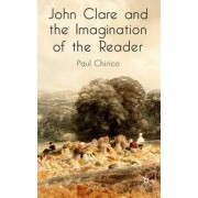 John Clare and the Imagination of the Reader by Paul Chirico
