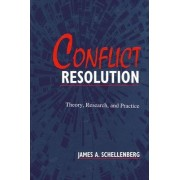 Conflict Resolution by James A. Schellenberg