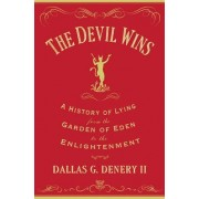The Devil Wins: A History of Lying from the Garden of Eden to the Enlightenment