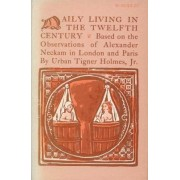 Daily Living in the Twelfth Century by Urban Tigner Holmes