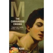 M: The Caravaggio Enigma by Peter Robb