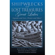 Shipwrecks and Lost Treasures: Great Lakes: Great Lakes by Michael Varhola
