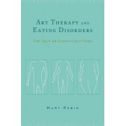 Art Therapy and Eating Disorders by Mury Rabin