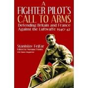 A Fighter Pilot's Call to Arms by Stanislav Fejfar