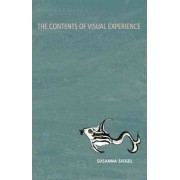 The Contents of Visual Experience by Susanna Siegel