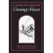 Unsung Voices by Carolyn Abbate