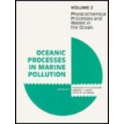 Oceanic Processes in Marine Pollution: Physiological Processes of Wastes in the Ocean v. 2 by Iver W. Duedall