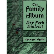 The Family Album, Dry Fork District by Carolyn White