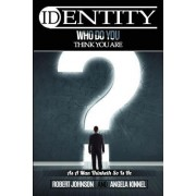 Identity: Who Do You Think You Are?
