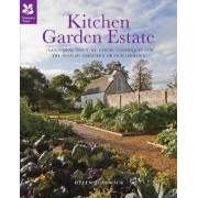 Kitchen Garden Estate: A Modern Guide to Self-Sufficiency, from Kitchen Gardens of the Past by Helene Gammack