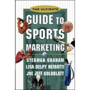 The Ultimate Guide to Sports Marketing by Stedman Graham
