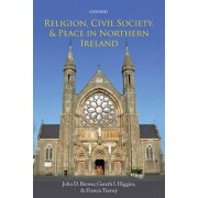 Religion, Civil Society, and Peace in Northern Ireland by John D. Brewer