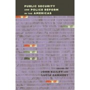 Public Security and Police Reform in the Americas by John Bailey