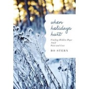 When Holidays Hurt by Bo Stern