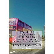 English Grammar -The Noun - Explanations & Exercises with Answers