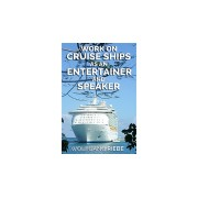 Working On Cruise Ships as an Entertainer & Speaker by Wolfgang