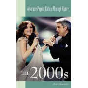 The 2000s by Bob Batchelor