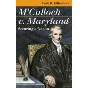 M'Culloch V. Maryland by Mark R. Killenbeck