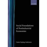 Social Foundations of Postindustrial Economies by Gosta Esping-Andersen