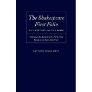 The Shakespeare First Folio: The History of the Book by Anthony James West