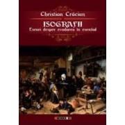 Isografii. Eseuridespre Evadarea In Esential - Christian Craciun
