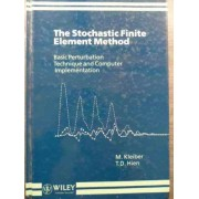 The Stochastic Finite Element Method - M. Kleiber, T.d. Hien