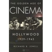 The Golden Age of Cinema by Richard B. Jewell