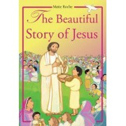 Beautiful Story of Jesus by Maite Roche